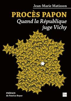 PROCÈS PAPON QUAND LA RÉPUBLIQUE JUGE VICHY